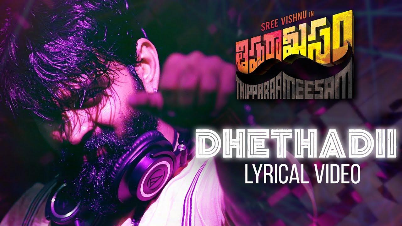 Lyrical Song : Dhethadii – Thipparaa Meesam (Sree Vishnu, Krishna Vijay)